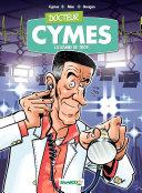 illustration Docteur Cymes - Tome 1 - La Vanne de trop...