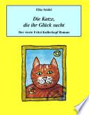 Die Katze, die ihr Glück sucht