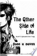 The Other Side of Life  Book  1  Cyberpunk Elven Trilogy