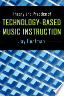 Theory and Practice of Technology Based Music Instruction
