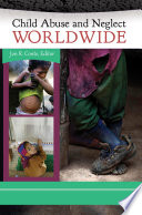 Child Abuse and Neglect Worldwide  3 volumes