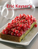 Eric Kayser's Sweet and Savory Tarts