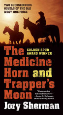 The Medicine Horn and Trapper s Moon