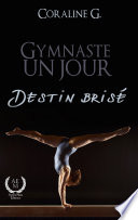 illustration Gymnaste un jour, destin brisé