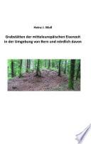 Grabstätten der mitteleuropäischen Eisenzeit in der Umgebung von Bern und nördlich davon