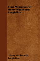 Final Memorials of Henry Wadsworth Longfellow