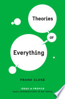 Theories of Everything  Ideas in Profile