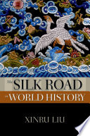 The Silk Road in World History Road Were Some Of The Great Conduits