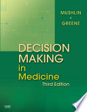 Decision Making In Medicine : diagnosis and treatment of common...