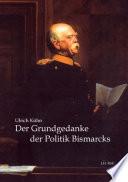 Der Grundgedanke der Politik Bismarcks