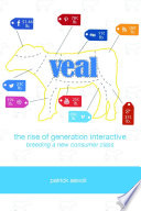 Veal  The Rise of Generation Interactive