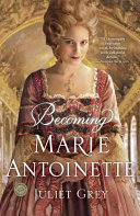 Becoming Marie Antoinette : at a young age learns from her...