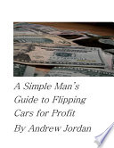 A Simple Man s Guide to Flipping Cars for Profit