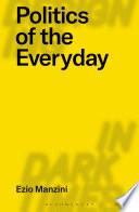 Politics of the Everyday Book PDF