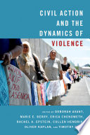 Civil Action and the Dynamics of Violence