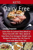 Keto Dairy Free Cookbook