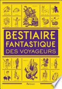 Bestiaire Fantastique Des Voyageurs par Dominique Lanni