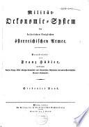 Milit  r Oekonomie System der Kaiserlichen K  niglichen   sterreichischen Armee