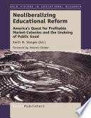 Neoliberalizing Educational Reform