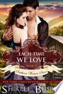 Each Time We Love  The Southern Women Series  Book 2
