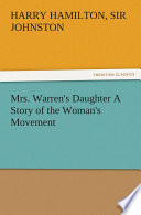 Mrs. Warren's Daughter A Story of the Woman's Movement