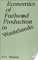 Economics of Fuelwood Production in Wastelands