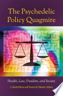 The Psychedelic Policy Quagmire Health Law Freedom And Society