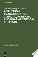 Analytical Toxicology for Clinical  Forensic and Pharmaceutical Chemists