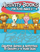 Activity Books for Kids 2   4  Creative Games   Activities to Occupy 2 4 Year Olds
