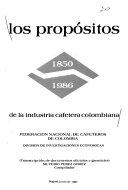 Los Prop  sitos de la industria cafetera colombiana  1850 1986