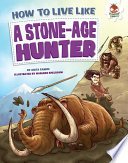 How to Live Like a Stone Age Hunter