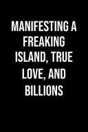 Manifesting A Freaking Island True Love And Billions