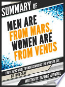 Summary Of  Men Are From Mars  Women Are From Venus  The Classic Guide To Understanding The Opposite Sex   By John Gray