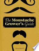The Moustache Grower S Guide