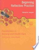 Beginning Reflective Practice : its purpose to the healthcare student or...