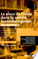 La place de l   cole dans la soci  t   luxembourgeoise de demain
