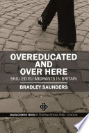 Overeducated and Over Here  Skilled EU Migrants in Britain
