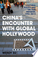 China s Encounter with Global Hollywood