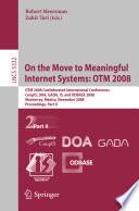 On the Move to Meaningful Internet Systems  OTM 2008