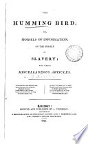 The Humming bird  or  Morsels of information  on the subject of slavery