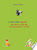 C era una volta    mini storie di elfi  fate  navicelle spaziali e animali