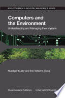 Computers and the Environment  Understanding and Managing their Impacts