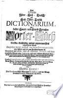 Het koninglyk Neder Hoog Duitsch  en Hoog Neder Duitsch dictionnaire  of  Beider Hoofd   en Grond Taalen Woorden boek