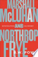 Marshall McLuhan and Northrop Frye