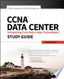 CCNA Data Center  Introducing Cisco Data Center Technologies Study Guide