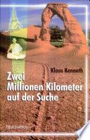 Zwei Millionen Kilometer auf der Suche