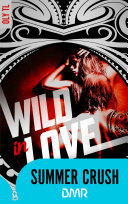 Wild & Rebel - Tome 2 - Wild in love