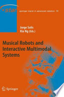 Musical Robots and Interactive Multimodal Systems