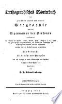 Orthographisches W  rterbuch der gesammten     Geographie und der Eigennamen der Personen      Deutsch franz  u  franz  s  deutsch