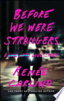 Before We Were Strangers by Renée Carlino